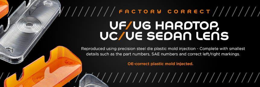 VC/VE Sedan, VF/VG Hardtop Front Indicator Lenses. Reproduced using precision steel die mold injection. Complete with smallest details such as the part numbers, SAE numbers and correct left/right markings. OE-correct plastic mold injected. NEW RELEASE SPE