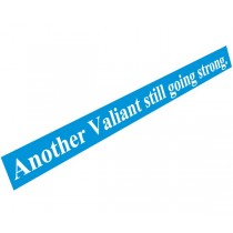 """Another Valiant Still Going Strong"" Decal"